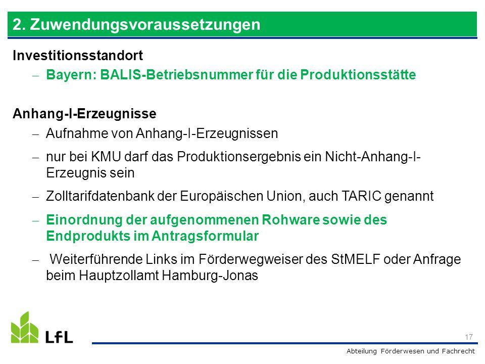 Abteilung Förderwesen und Fachrecht Investitionsstandort  Bayern: BALIS-Betriebsnummer für die Produktionsstätte Anhang-I-Erzeugnisse  Aufnahme von