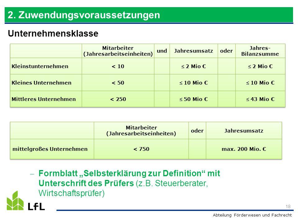 """Abteilung Förderwesen und Fachrecht Unternehmensklasse 18 2. Zuwendungsvoraussetzungen  Formblatt """"Selbsterklärung zur Definition"""" mit Unterschrift d"""