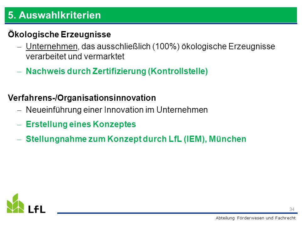 Abteilung Förderwesen und Fachrecht Ökologische Erzeugnisse  Unternehmen, das ausschließlich (100%) ökologische Erzeugnisse verarbeitet und vermarkte