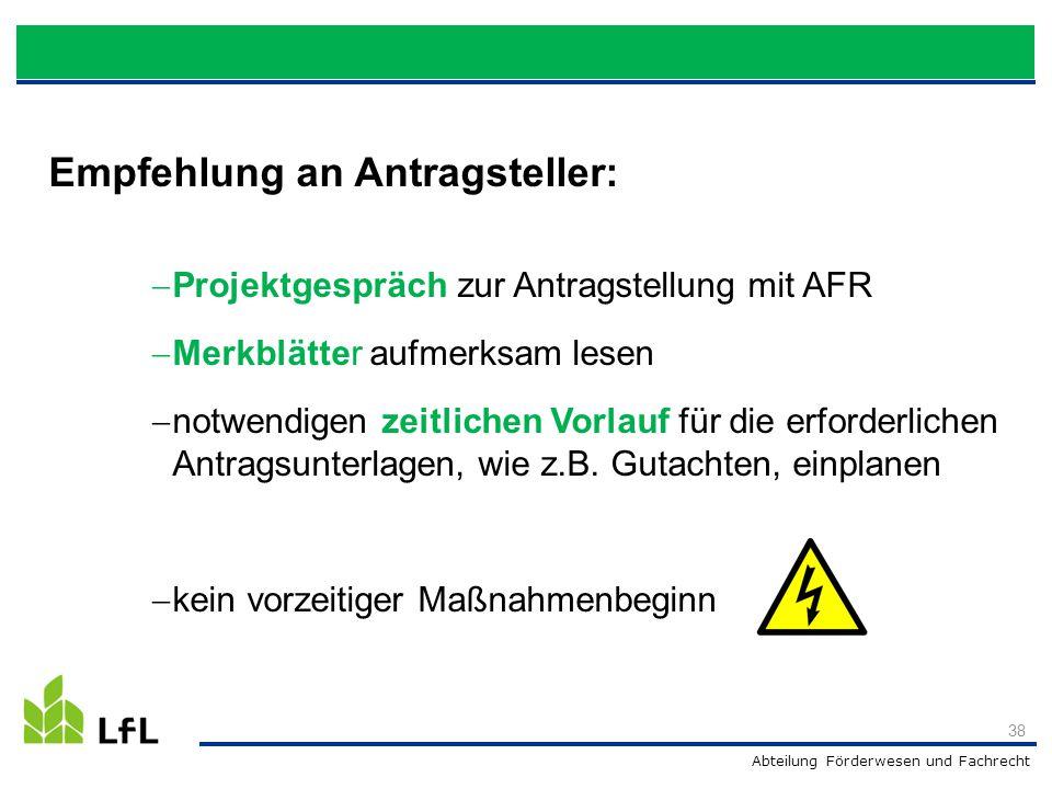 Abteilung Förderwesen und Fachrecht Empfehlung an Antragsteller:  Projektgespräch zur Antragstellung mit AFR  Merkblätter aufmerksam lesen  notwend