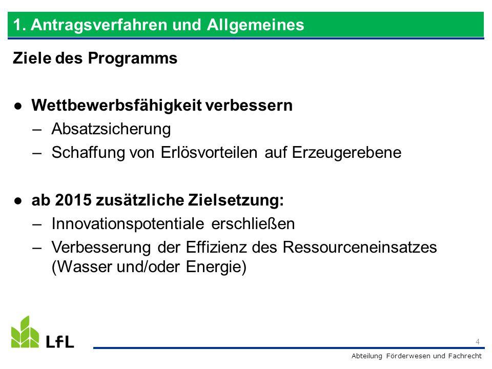 Ziele des Programms ● Wettbewerbsfähigkeit verbessern –Absatzsicherung –Schaffung von Erlösvorteilen auf Erzeugerebene ● ab 2015 zusätzliche Zielsetzu