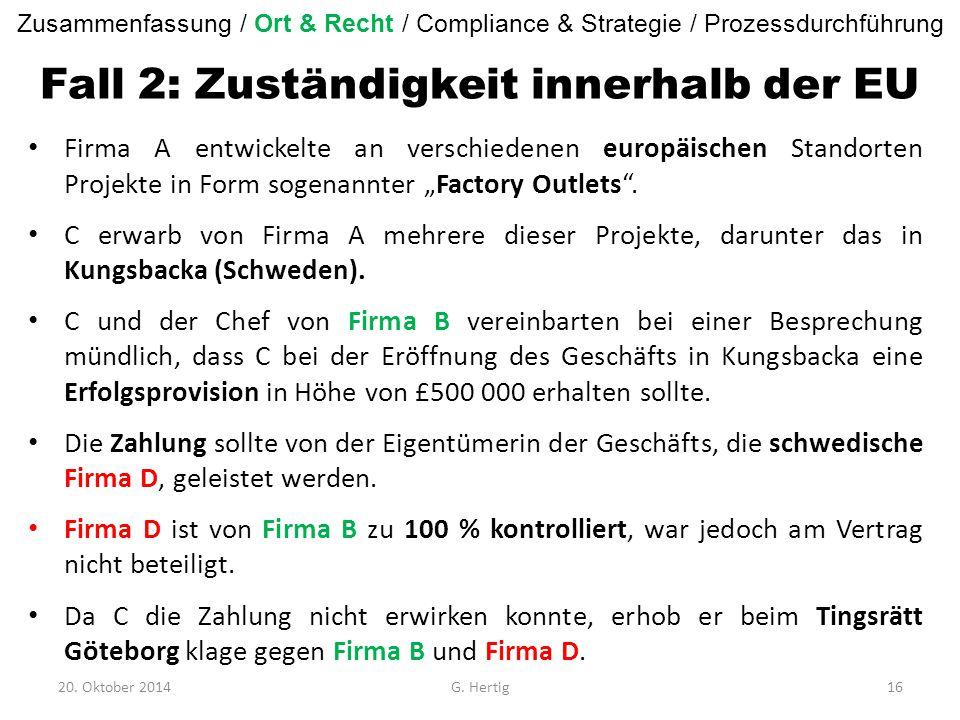 """Fall 2: Zuständigkeit innerhalb der EU Firma A entwickelte an verschiedenen europäischen Standorten Projekte in Form sogenannter """"Factory Outlets"""". C"""