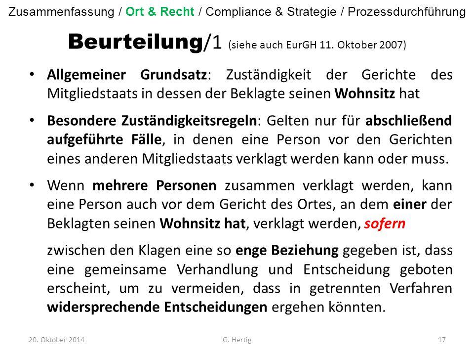 Beurteilung /1 (siehe auch EurGH 11. Oktober 2007) Allgemeiner Grundsatz: Zuständigkeit der Gerichte des Mitgliedstaats in dessen der Beklagte seinen