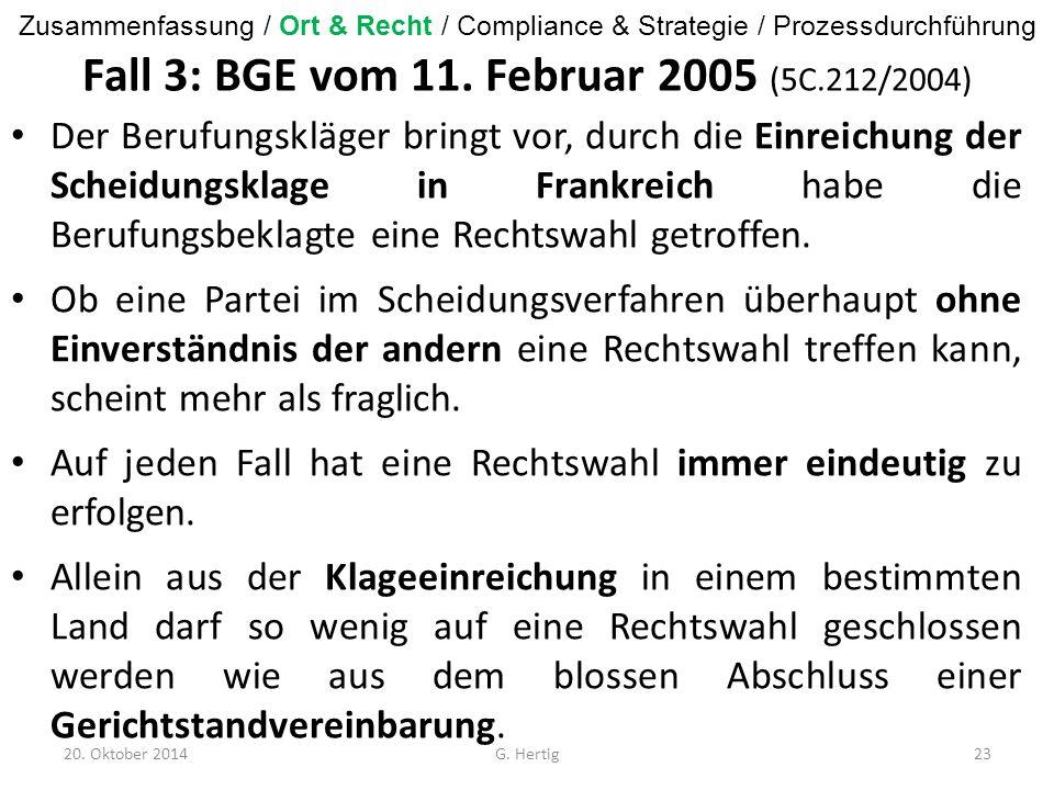 Fall 3: BGE vom 11. Februar 2005 (5C.212/2004) Der Berufungskläger bringt vor, durch die Einreichung der Scheidungsklage in Frankreich habe die Berufu