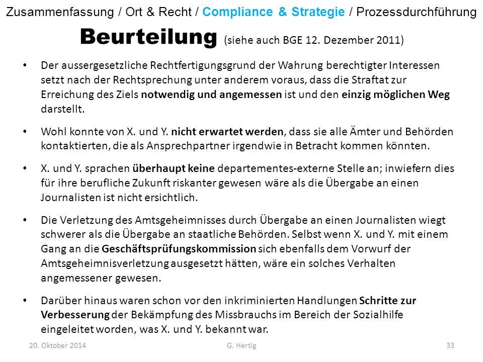 Beurteilung (siehe auch BGE 12. Dezember 2011) Der aussergesetzliche Rechtfertigungsgrund der Wahrung berechtigter Interessen setzt nach der Rechtspre
