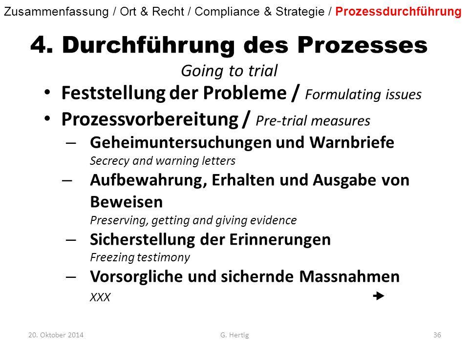 4. Durchführung des Prozesses Going to trial Feststellung der Probleme / Formulating issues Prozessvorbereitung / Pre-trial measures – Geheimuntersuch