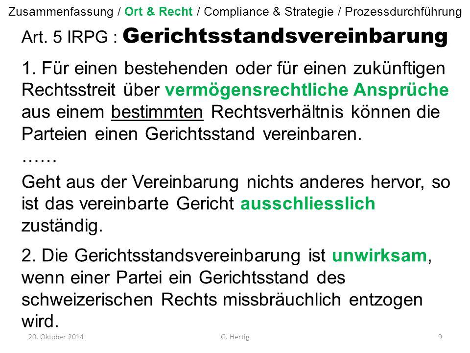 20. Oktober 2014G. Hertig9 Art. 5 IRPG : Gerichtsstandsvereinbarung 1.