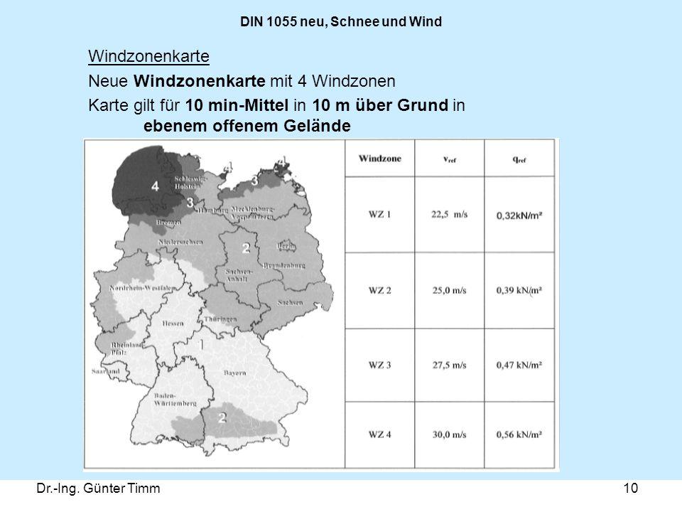 Dr.-Ing. Günter Timm10 DIN 1055 neu, Schnee und Wind Windzonenkarte Neue Windzonenkarte mit 4 Windzonen Karte gilt für 10 min-Mittel in 10 m über Grun