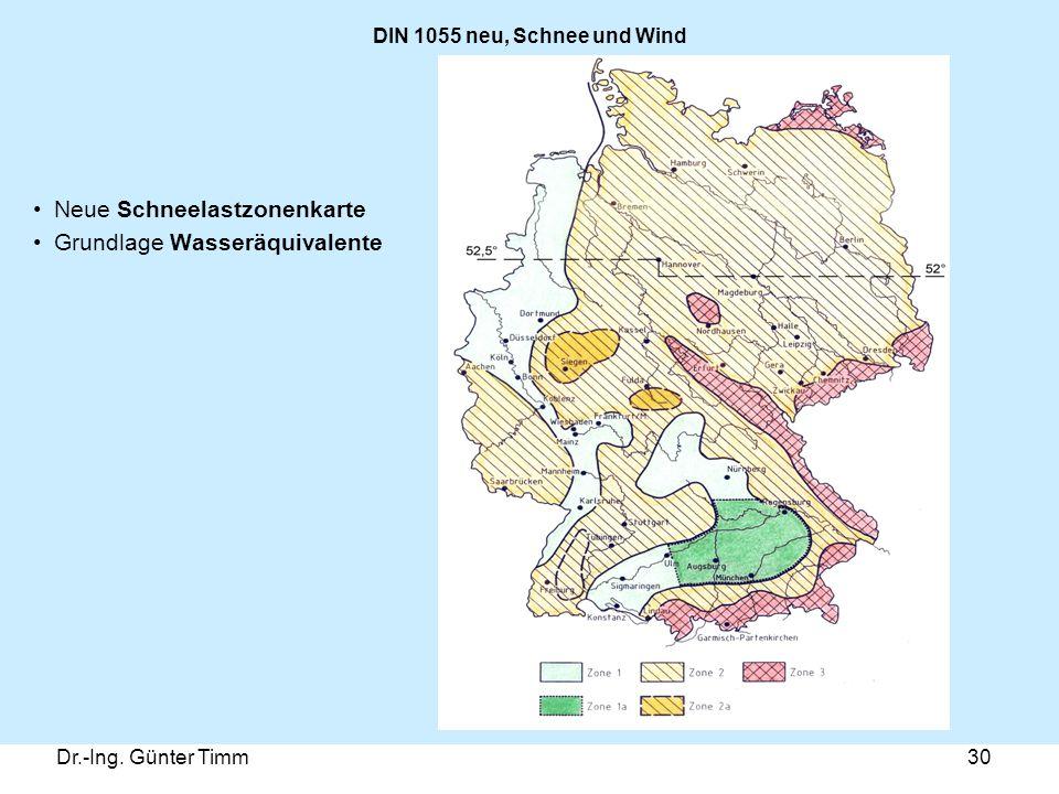 Dr.-Ing. Günter Timm30 DIN 1055 neu, Schnee und Wind Neue Schneelastzonenkarte Grundlage Wasseräquivalente