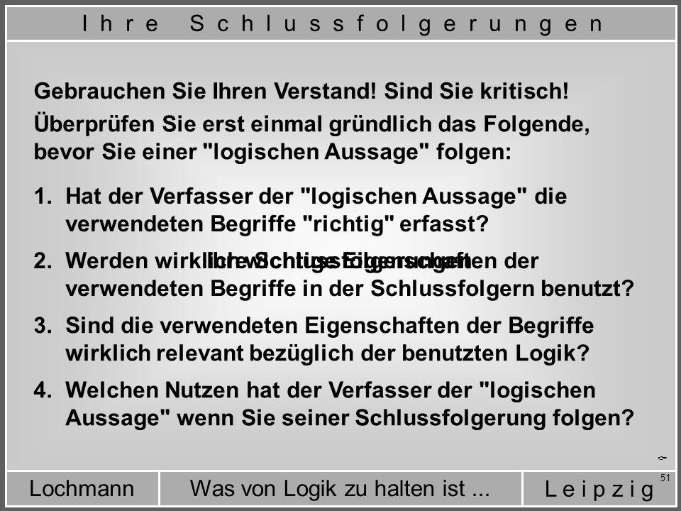 L e i p z i g Was von Logik zu halten ist...Lochmann 51 Gebrauchen Sie Ihren Verstand.