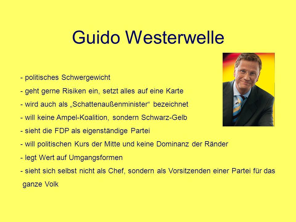 """Guido Westerwelle - politisches Schwergewicht - geht gerne Risiken ein, setzt alles auf eine Karte - wird auch als """"Schattenaußenminister"""" bezeichnet"""