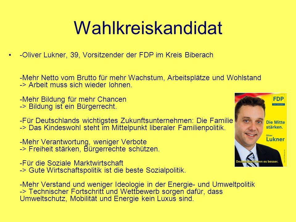 Wahlkreiskandidat -Oliver Lukner, 39, Vorsitzender der FDP im Kreis Biberach -Mehr Netto vom Brutto für mehr Wachstum, Arbeitsplätze und Wohlstand ->