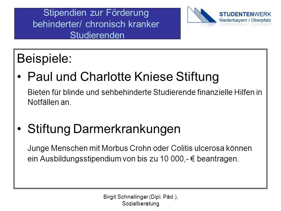 Birgit Schnellinger (Dipl. Päd.), Sozialberatung Beispiele: Paul und Charlotte Kniese Stiftung Bieten für blinde und sehbehinderte Studierende finanzi