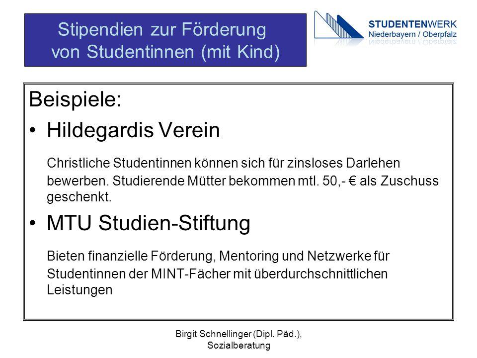 Birgit Schnellinger (Dipl. Päd.), Sozialberatung Beispiele: Hildegardis Verein Christliche Studentinnen können sich für zinsloses Darlehen bewerben. S
