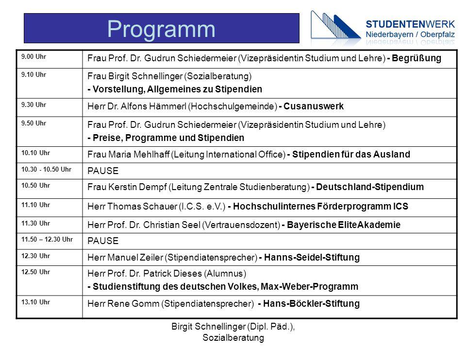 Birgit Schnellinger (Dipl. Päd.), Sozialberatung Programm 9.00 Uhr Frau Prof. Dr. Gudrun Schiedermeier (Vizepräsidentin Studium und Lehre) - Begrüßung