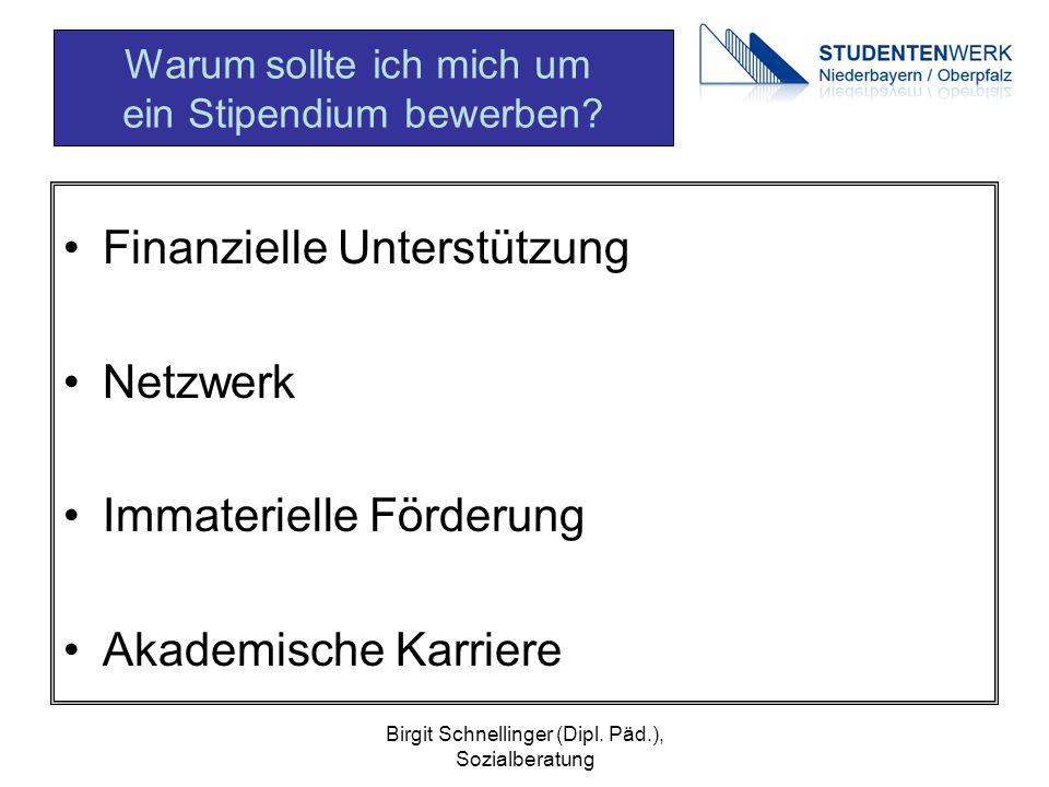 Birgit Schnellinger (Dipl. Päd.), Sozialberatung Finanzielle Unterstützung Netzwerk Immaterielle Förderung Akademische Karriere Warum sollte ich mich