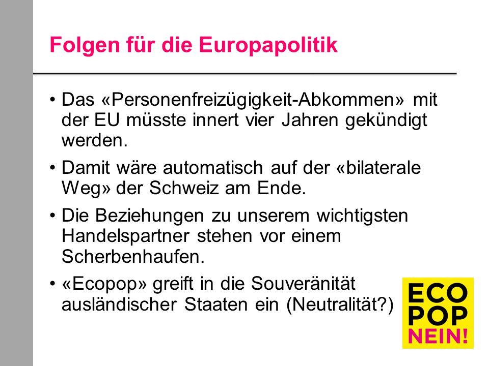 Folgen für die Europapolitik Das «Personenfreizügigkeit-Abkommen» mit der EU müsste innert vier Jahren gekündigt werden.