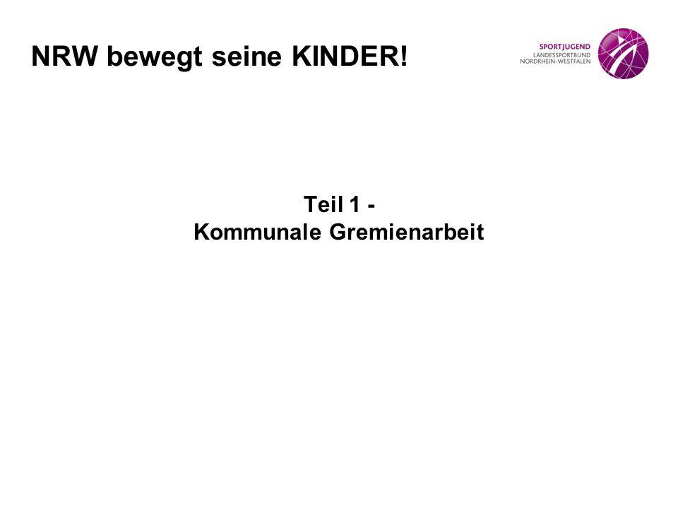Teil 1 - Kommunale Gremienarbeit NRW bewegt seine KINDER!