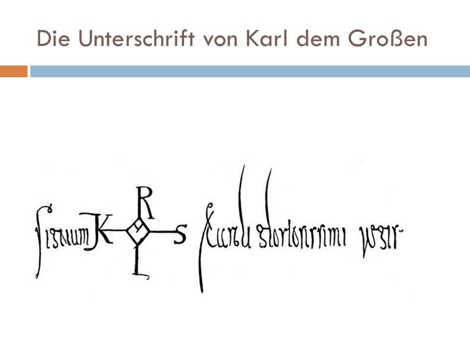 Die Unterschrift von Karl dem Großen