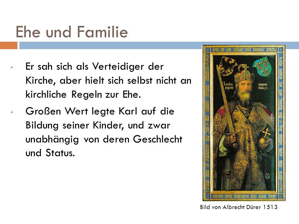 Ehe und Familie Er sah sich als Verteidiger der Kirche, aber hielt sich selbst nicht an kirchliche Regeln zur Ehe. Großen Wert legte Karl auf die Bild