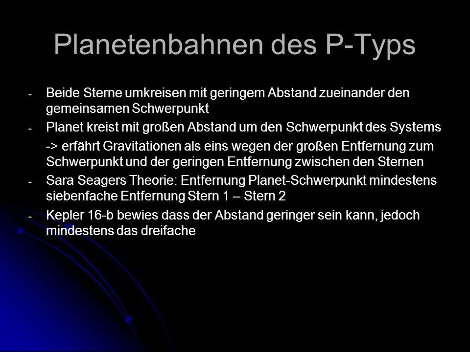 Planetenbahnen des P-Typs - - Beide Sterne umkreisen mit geringem Abstand zueinander den gemeinsamen Schwerpunkt - - Planet kreist mit großen Abstand