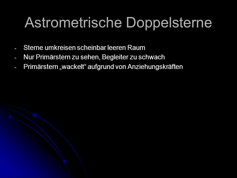 """Astrometrische Doppelsterne - - Sterne umkreisen scheinbar leeren Raum - - Nur Primärstern zu sehen, Begleiter zu schwach - - Primärstern """"wackelt"""" au"""