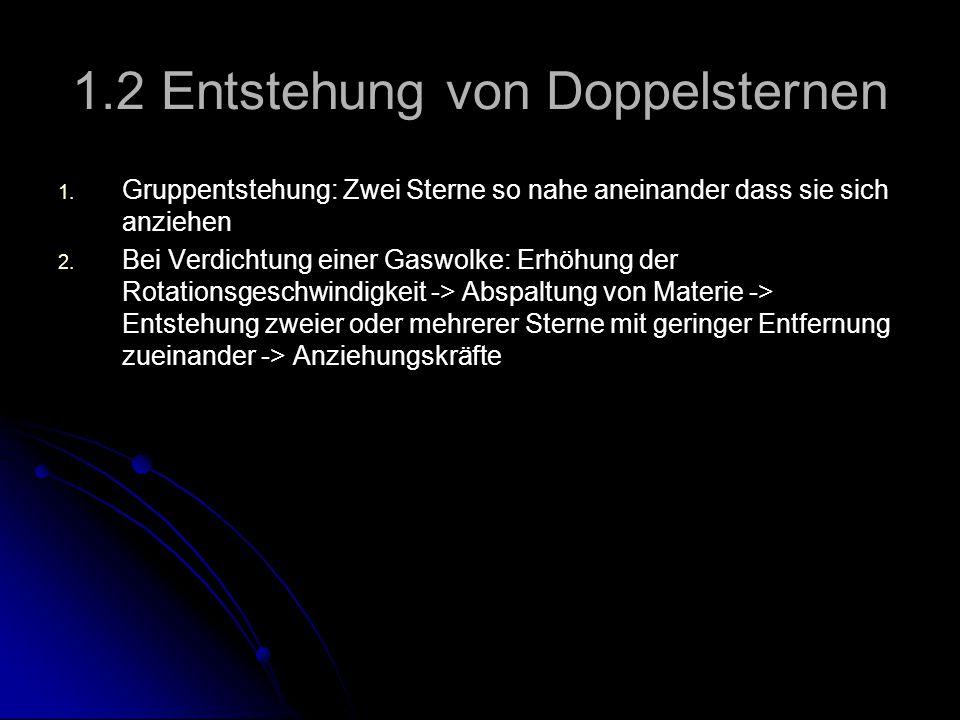 1.3 Allgemeines über Mehrfachsternsysteme - - 50% aller Sterne Teil eines Mehrfachsternsystems -Meist Doppelsternsystem mit größerem/schwererem Hauptstern und kleineren/leichteren/dunkleren Begleiter - - Doppelsternsystem auch Binärsystem - - Dreifachsternsystem auch Trinärsystem -1617 Entdeckung Theta Orionis von Galileo Galilei -> Beginn der Erforschung der Mehrfachsternsysteme