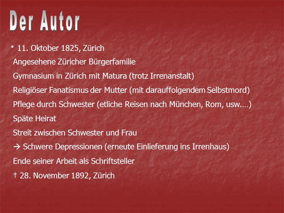 † 28. November 1892, Zürich ٭ 11. Oktober 1825, Zürich Angesehene Züricher Bürgerfamilie Gymnasium in Zürich mit Matura (trotz Irrenanstalt) Religiöse