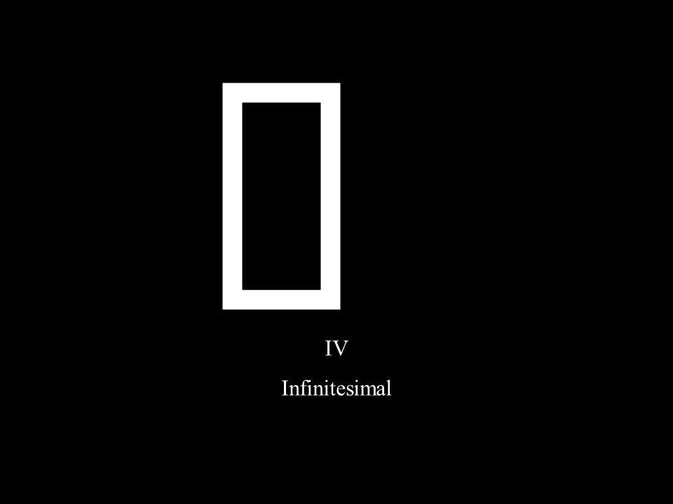IV Infinitesimal ¥