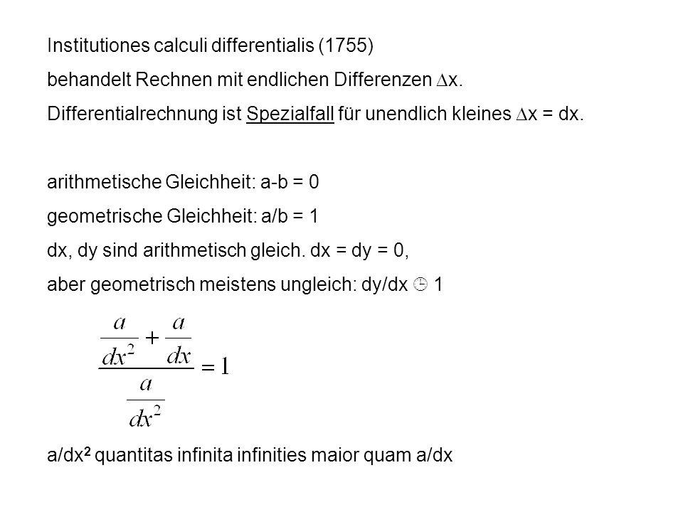 Institutiones calculi differentialis (1755) behandelt Rechnen mit endlichen Differenzen  x. Differentialrechnung ist Spezialfall für unendlich kleine
