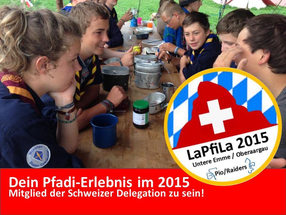 Dein Pfadi-Erlebnis im 2015 Mitglied der Schweizer Delegation zu sein!