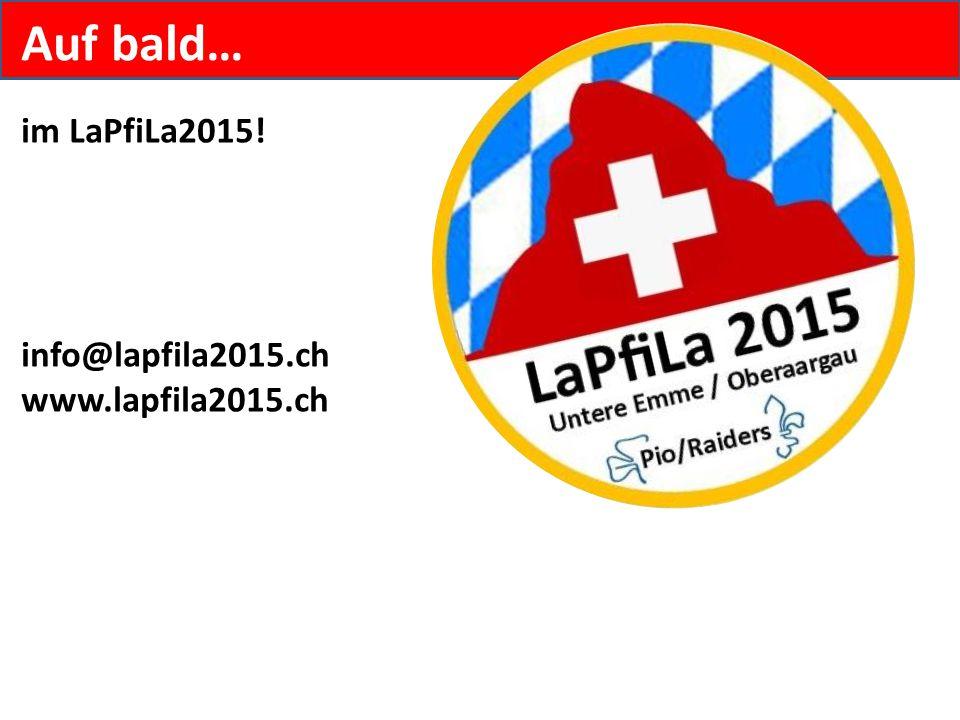 Auf bald… im LaPfiLa2015! info@lapfila2015.ch www.lapfila2015.ch
