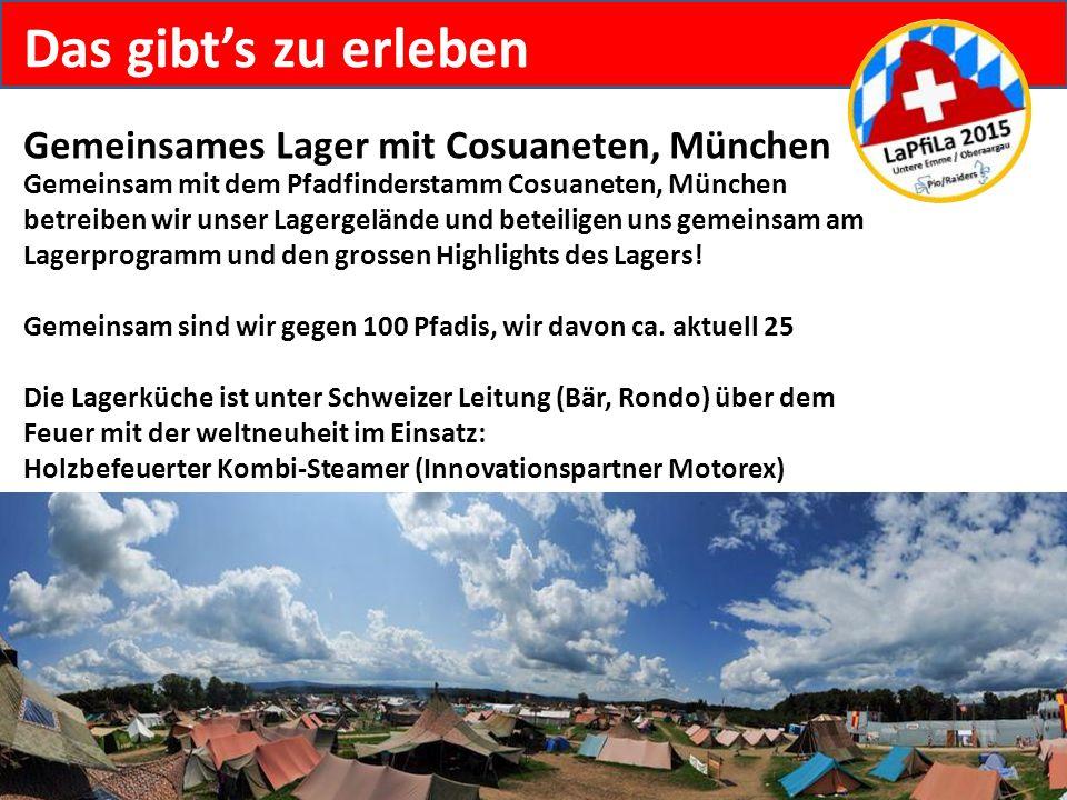 Das gibt's zu erleben Gemeinsames Lager mit Cosuaneten, München Gemeinsam mit dem Pfadfinderstamm Cosuaneten, München betreiben wir unser Lagergelände