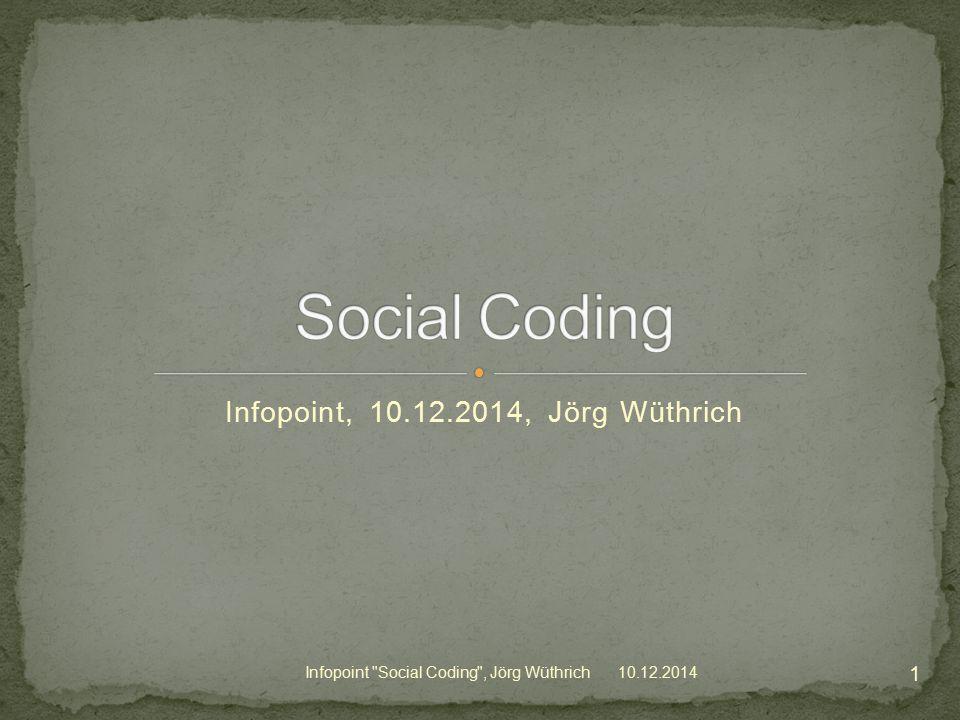 Unterschiede Social Features (follow project / developper) Viele Infos über Projekt-Aktivitäten Sehr niederschwelliger Einstieg (fork -> draufloshacken) Diskussionen direkt auf Code (Pull Request) Issue-System mit commits verbunden 10.12.2014Infopoint Social Coding , Jörg Wüthrich 22