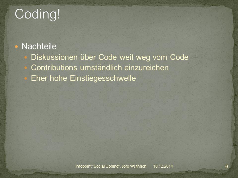 10.12.2014 17 Infopoint Social Coding , Jörg Wüthrich Verwenden -> Was läuft
