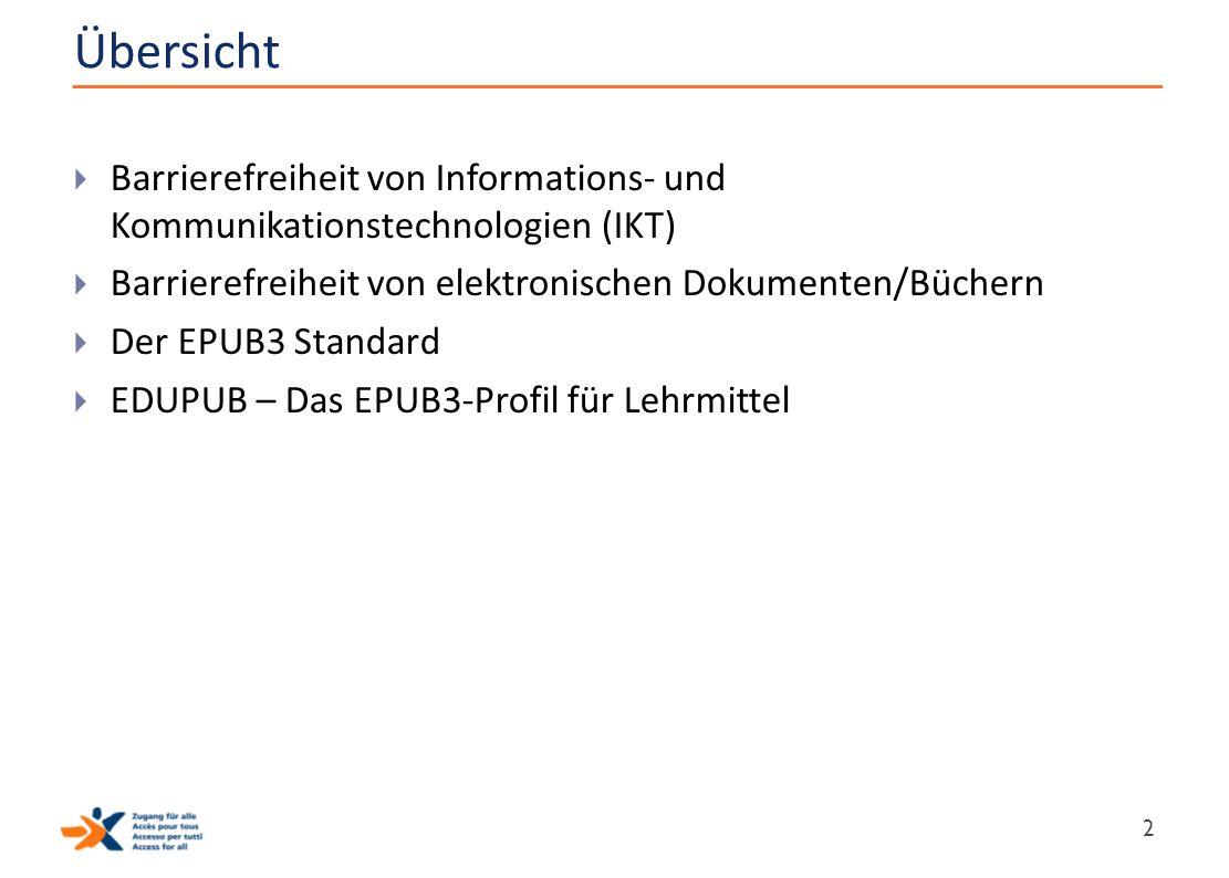 Übersicht  Barrierefreiheit von Informations- und Kommunikationstechnologien (IKT)  Barrierefreiheit von elektronischen Dokumenten/Büchern  Der EPU