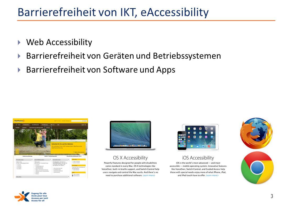 Barrierefreiheit von IKT, eAccessibility  Web Accessibility  Barrierefreiheit von Geräten und Betriebssystemen  Barrierefreiheit von Software und A