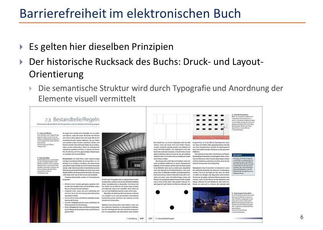 Barrierefreiheit im elektronischen Buch  Es gelten hier dieselben Prinzipien  Der historische Rucksack des Buchs: Druck- und Layout- Orientierung 