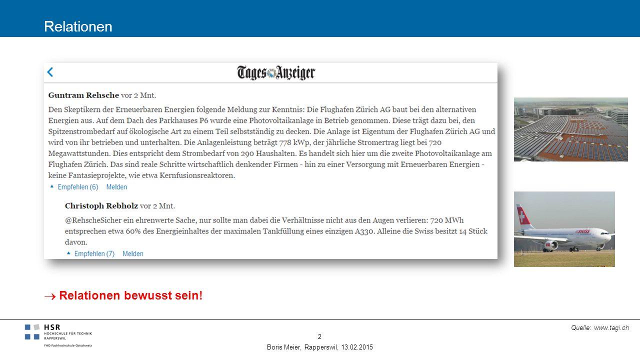 Relationen Boris Meier, Rapperswil, 13.02.2015 3 Gesamtenergiestatistik Schweiz 2013 Quelle: BFE Bundesamt für Energie  Relationen bewusst sein!
