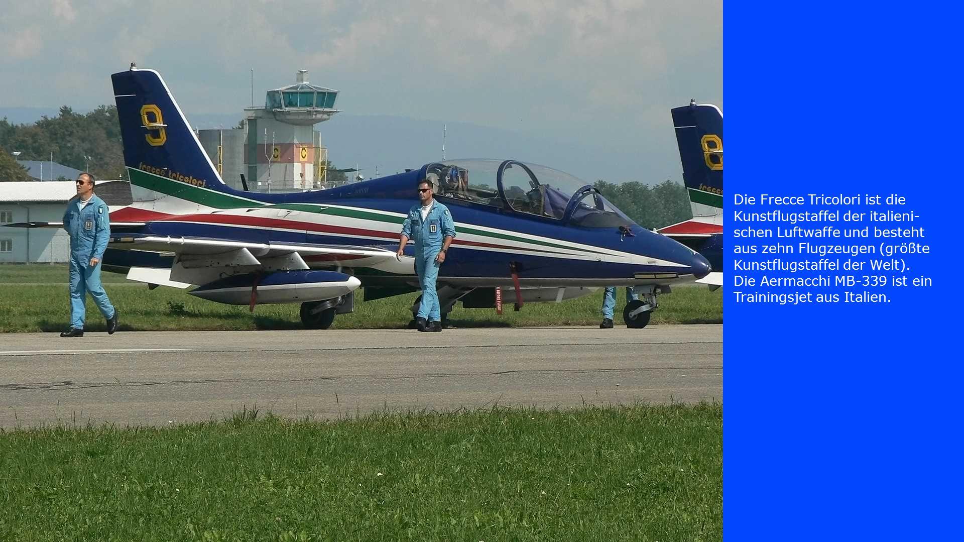 Die Frecce Tricolori ist die Kunstflugstaffel der italieni- schen Luftwaffe und besteht aus zehn Flugzeugen (größte Kunstflugstaffel der Welt).