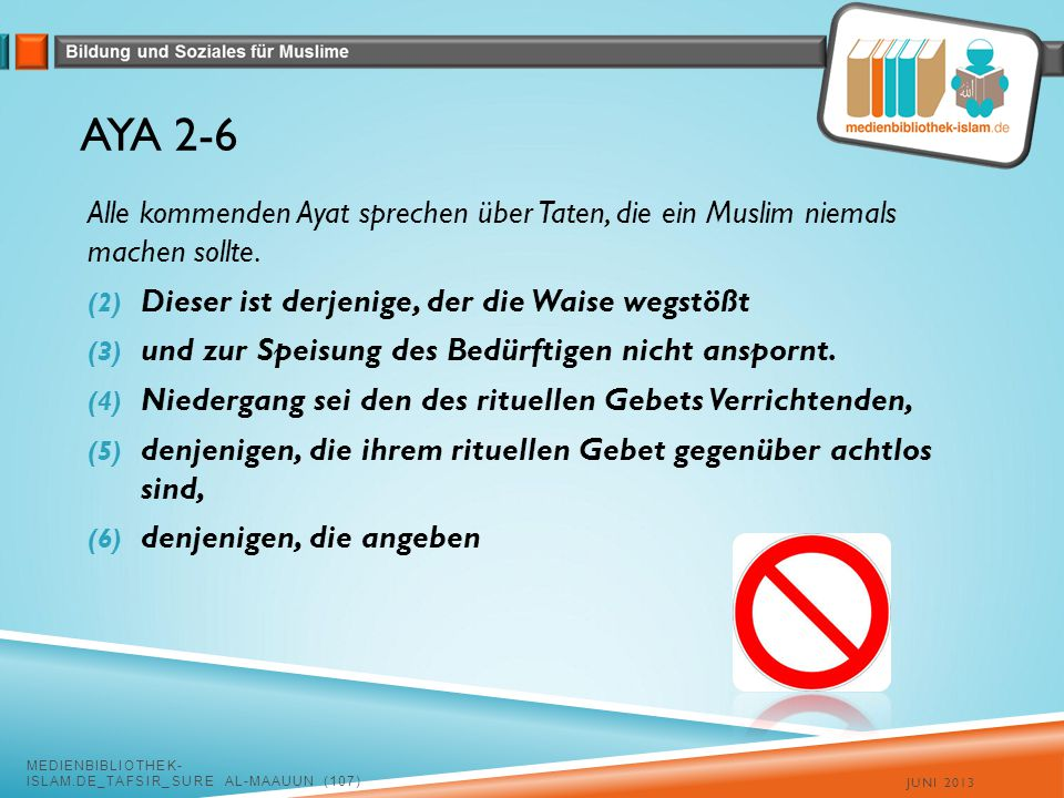 AYA 2-6 Alle kommenden Ayat sprechen über Taten, die ein Muslim niemals machen sollte.