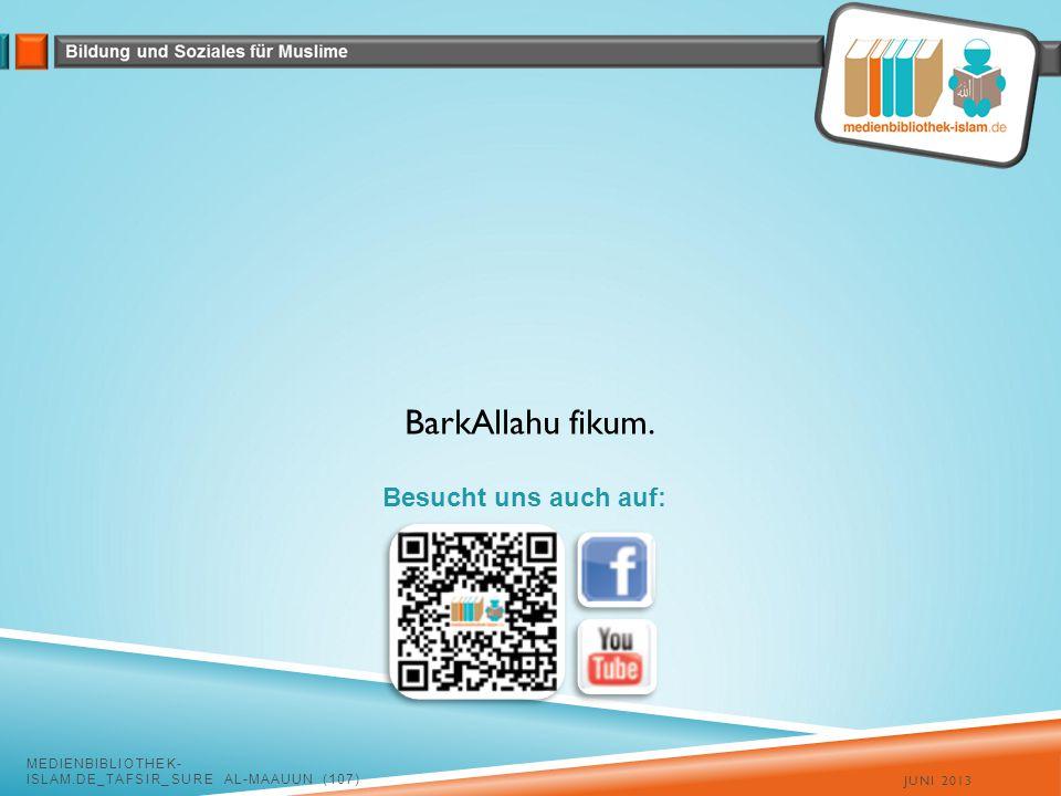 JUNI 2013 MEDIENBIBLIOTHEK- ISLAM.DE_TAFSIR_SURE AL-MAAUUN (107) BarkAllahu fikum.