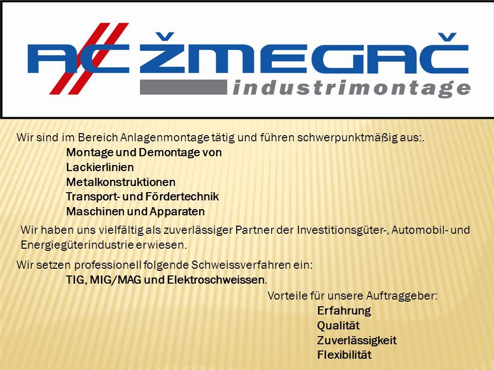 Wir sind im Bereich Anlagenmontage tätig und führen schwerpunktmäßig aus:.