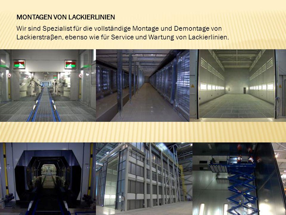 MONTAGEN VON LACKIERLINIEN Wir sind Spezialist für die vollständige Montage und Demontage von Lackierstraβen, ebenso wie für Service und Wartung von Lackierlinien.