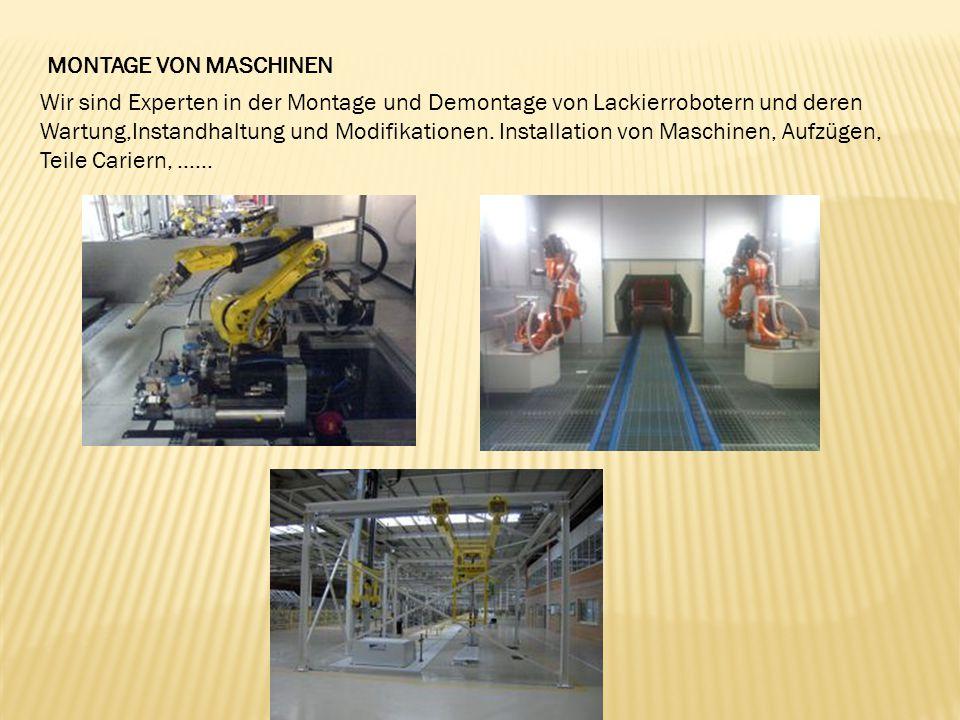 MONTAGE VON MASCHINEN Wir sind Experten in der Montage und Demontage von Lackierrobotern und deren Wartung,Instandhaltung und Modifikationen.