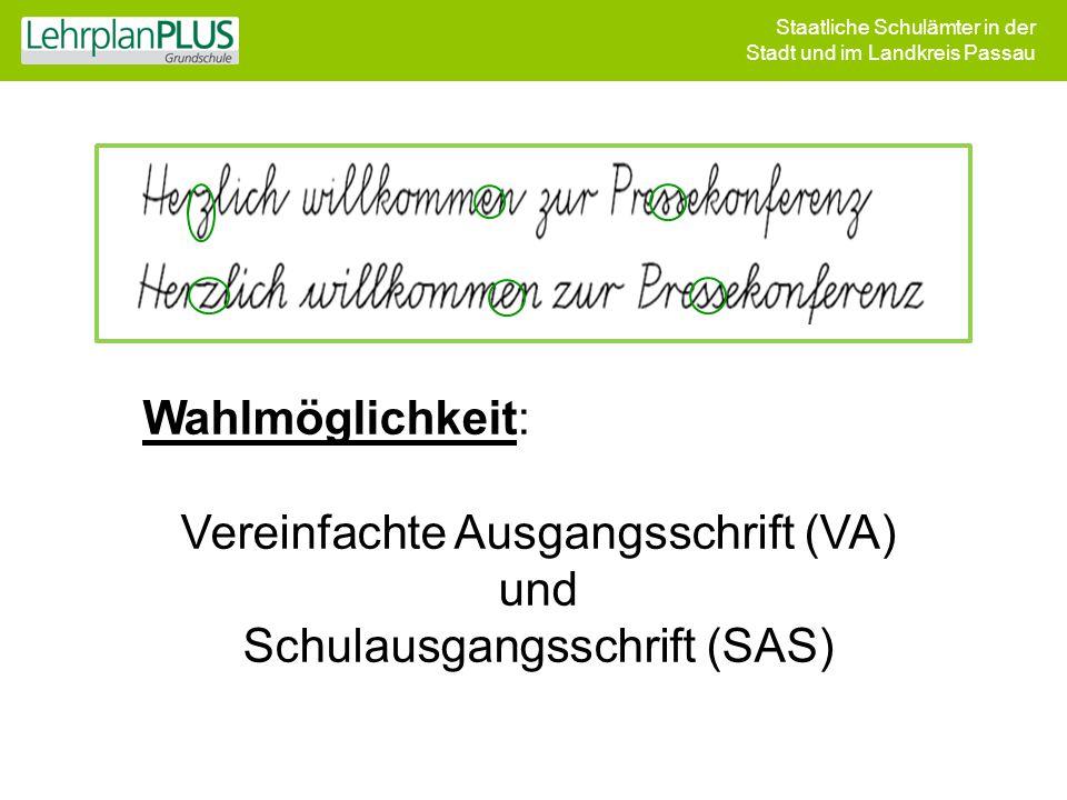 Staatliche Schulämter in der Stadt und im Landkreis Passau Wahlmöglichkeit: Vereinfachte Ausgangsschrift (VA) und Schulausgangsschrift (SAS)