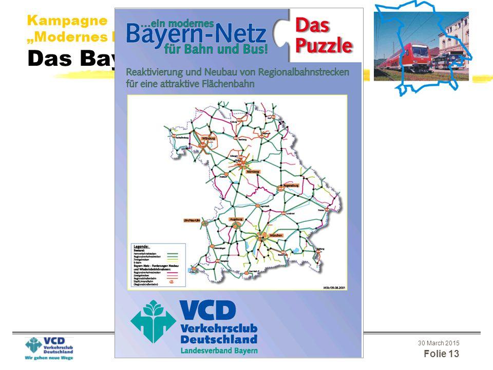 """30 March 2015 Folie 12 VCD Bayern Bayern-Treffen Passau 2001 Matthias Striebich: Ein modernes Bayern-Netz für Bahn und Bus Kampagne """"Modernes Bayern-Netz für Bahn und Bus Wie ging's seitdem weiter."""