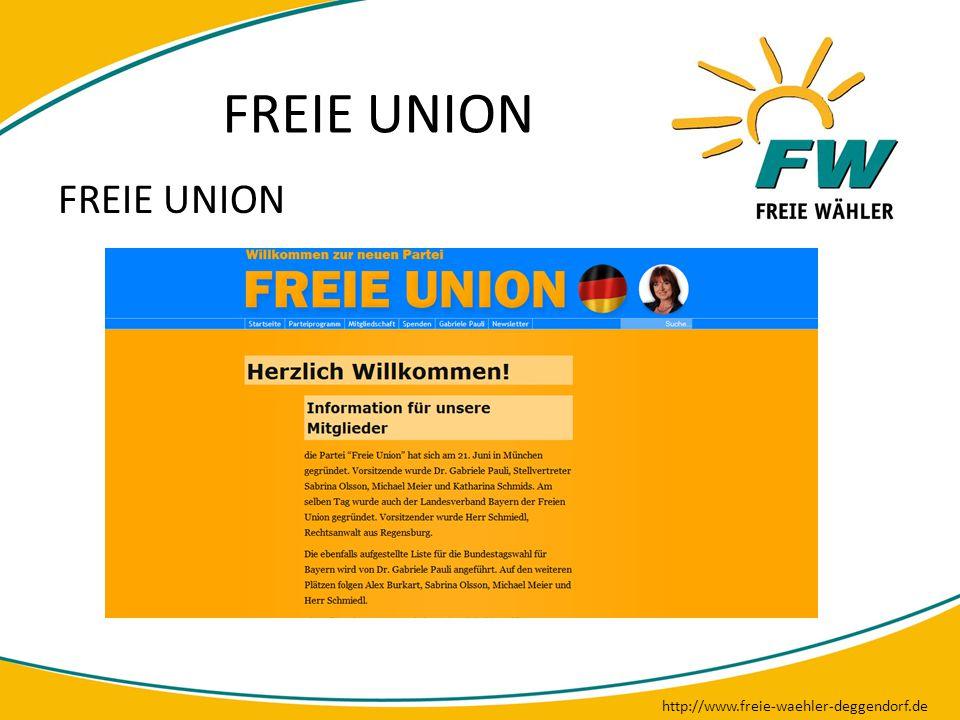 FREIE UNION http://www.freie-waehler-deggendorf.de FREIE UNION