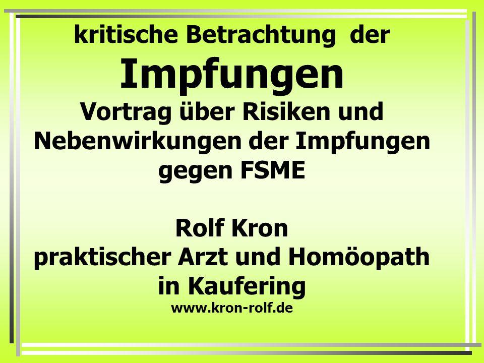 FSME Häufigkeit nimmt zu Österreich 79% Anstieg von 2010 auf 2011 2011 kamen 113 Menschen (9 Kinder bis 6 Jahren) ins Spital mit 4 Todesfällen, eine 74- jährige Frau, zwei 69- jährige Männer (ungeimpft bzw.