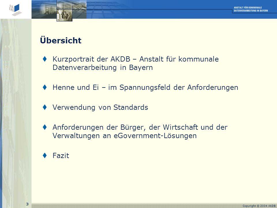 """4 Copyright © 2004 AKDB Kurzportrait der AKDB  Die """"Anstalt für Kommunale Datenverarbeitung in Bayern ist langfristiger, strategischer Partner für Kommunen –bei der Entwicklung und Pflege kommunaler Software –und beim Angebot von Dienstleistungen."""